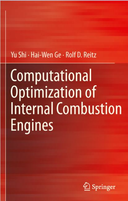 'Computational Optimization of Internal Combustion Engines (Shi, Yu, Ge, Hai-Wen, Reitz, Rolf D.)